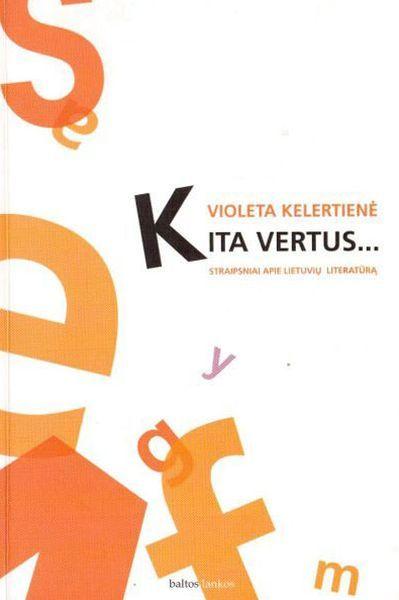 Kita vertus…: straipsniai apie lietuvių literatūrą.