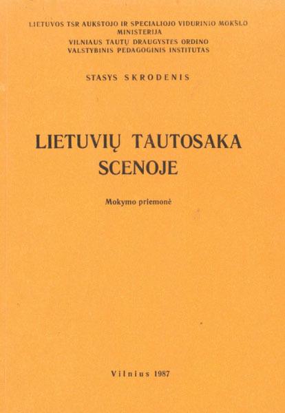 Lietuvių tautosaka scenoje: mokymo priemonė.