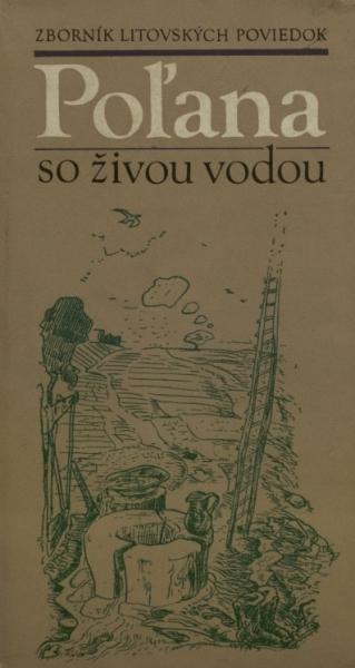 Pol'ana so živou vodou: zborník litovských poviedok.