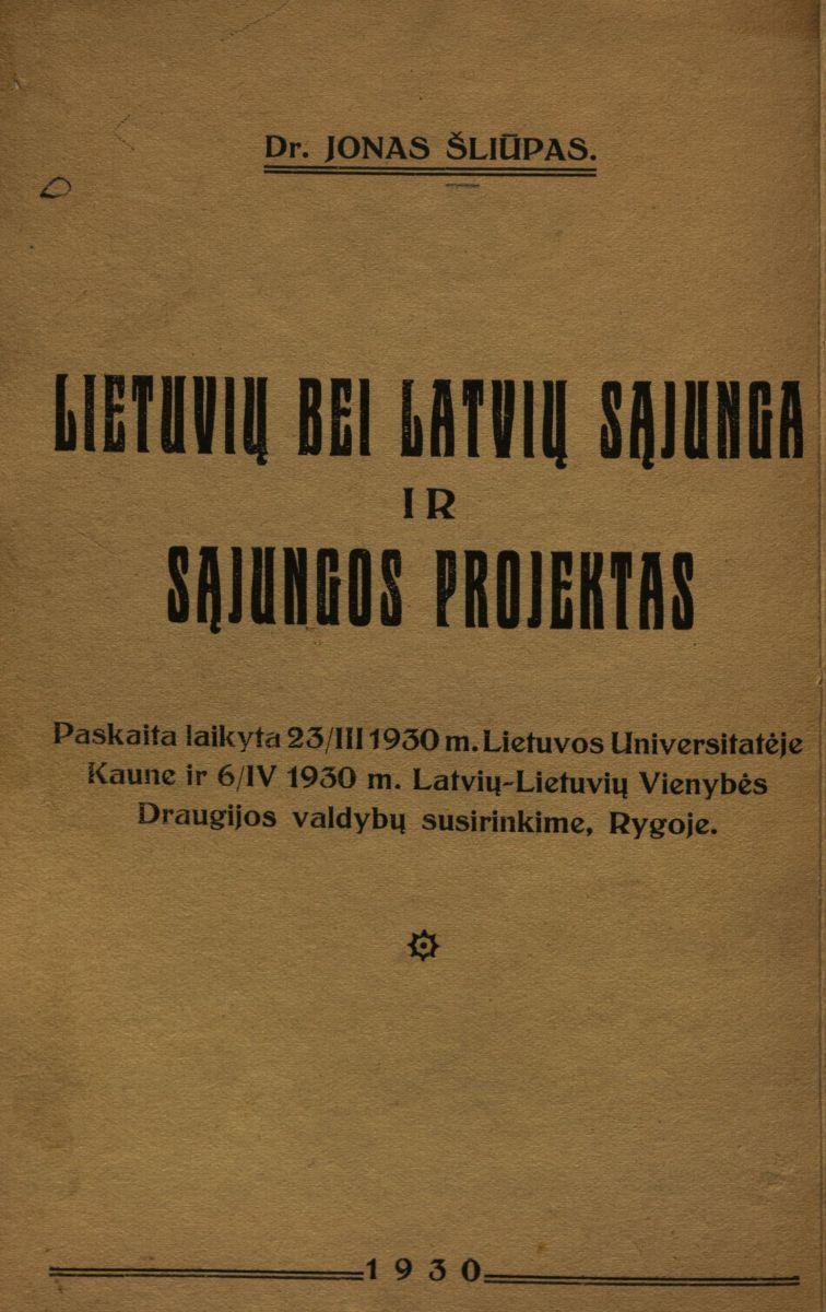 Lietuvių bei latvių sąjunga ir sąjungos projektas. Šiauliai, 1930.