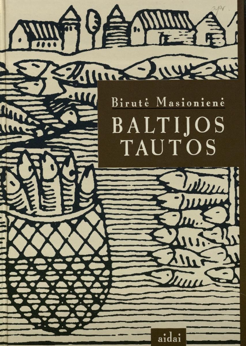 Baltijos tautos : kultūros istorijos metmenys. Vilnius, 1996.