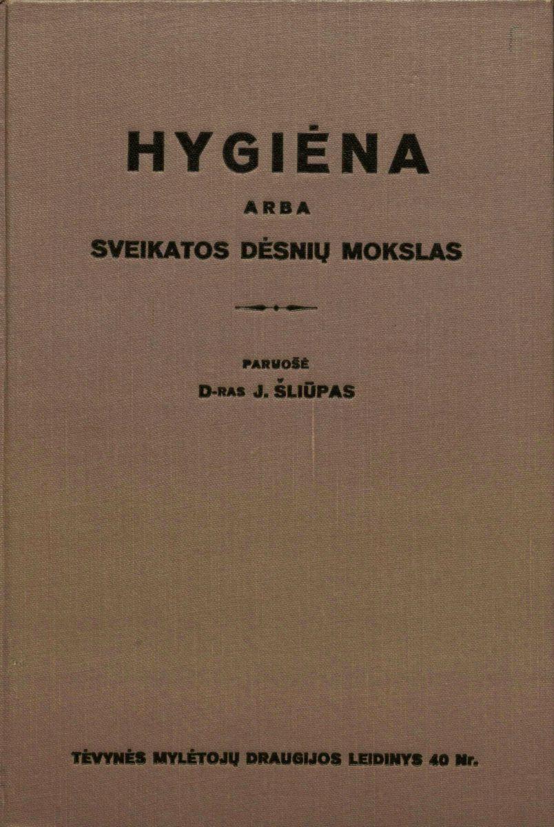 Hygiena arba Sveikatos dėsnių mokslas. Šiauliai, 1928.
