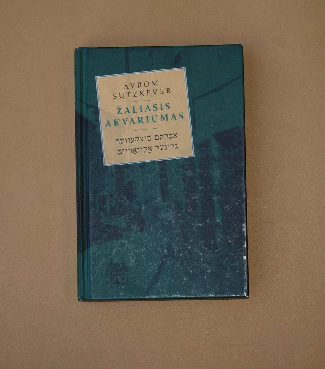 """Avromo Suckeverio knygos """"Der griner akvarium"""" (""""Žaliasis akvariumas"""") vertimas į lietuvių kalbą"""
