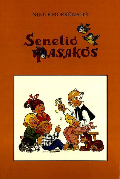 """Morkūnaitė, N. Senelio pasakos.  Vilnius : UAB """"Petro ofsetas"""", 2004,  32  p."""