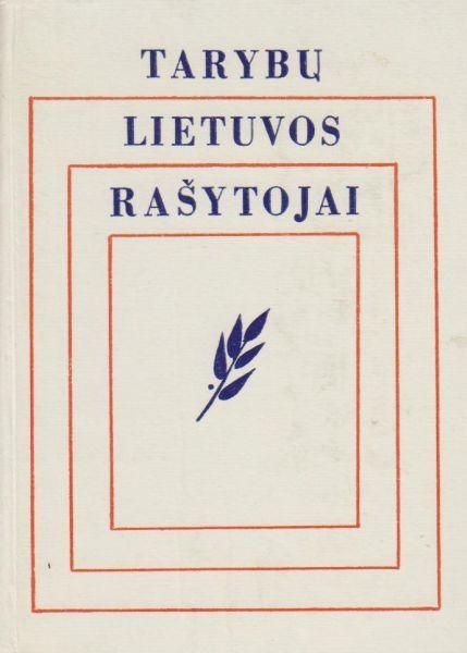 Tarybų Lietuvos rašytojai: bibliografinis žodynas: 2-asis papild. leidimas.