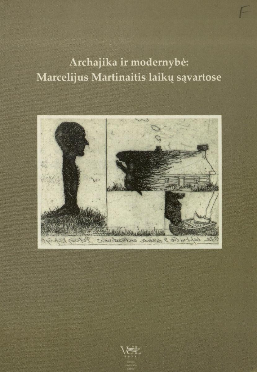 Archaika ir modernybė: M. Martinaitis laikų sąvartose : mokslinė konferencija, 2006 m. kovo 30 d. : programa, tezės