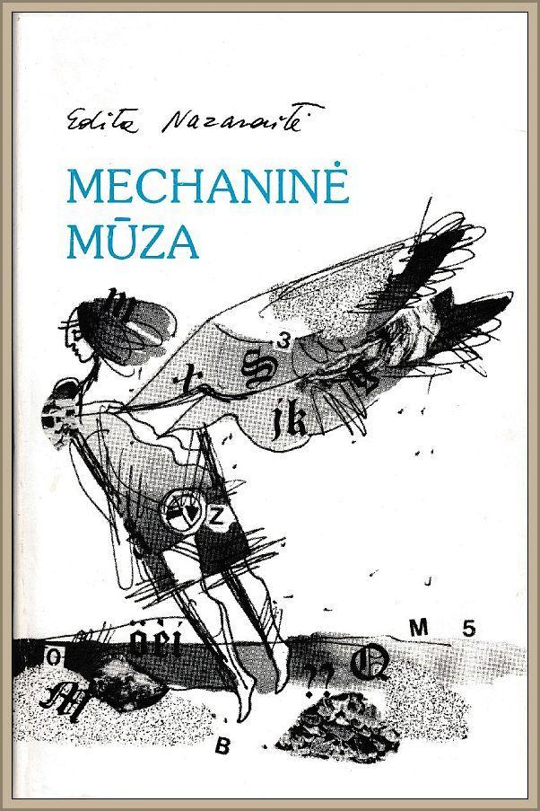 """Premijuotos E. Nazaraitės knygos """"Mechaninė mūza"""" viršelis."""