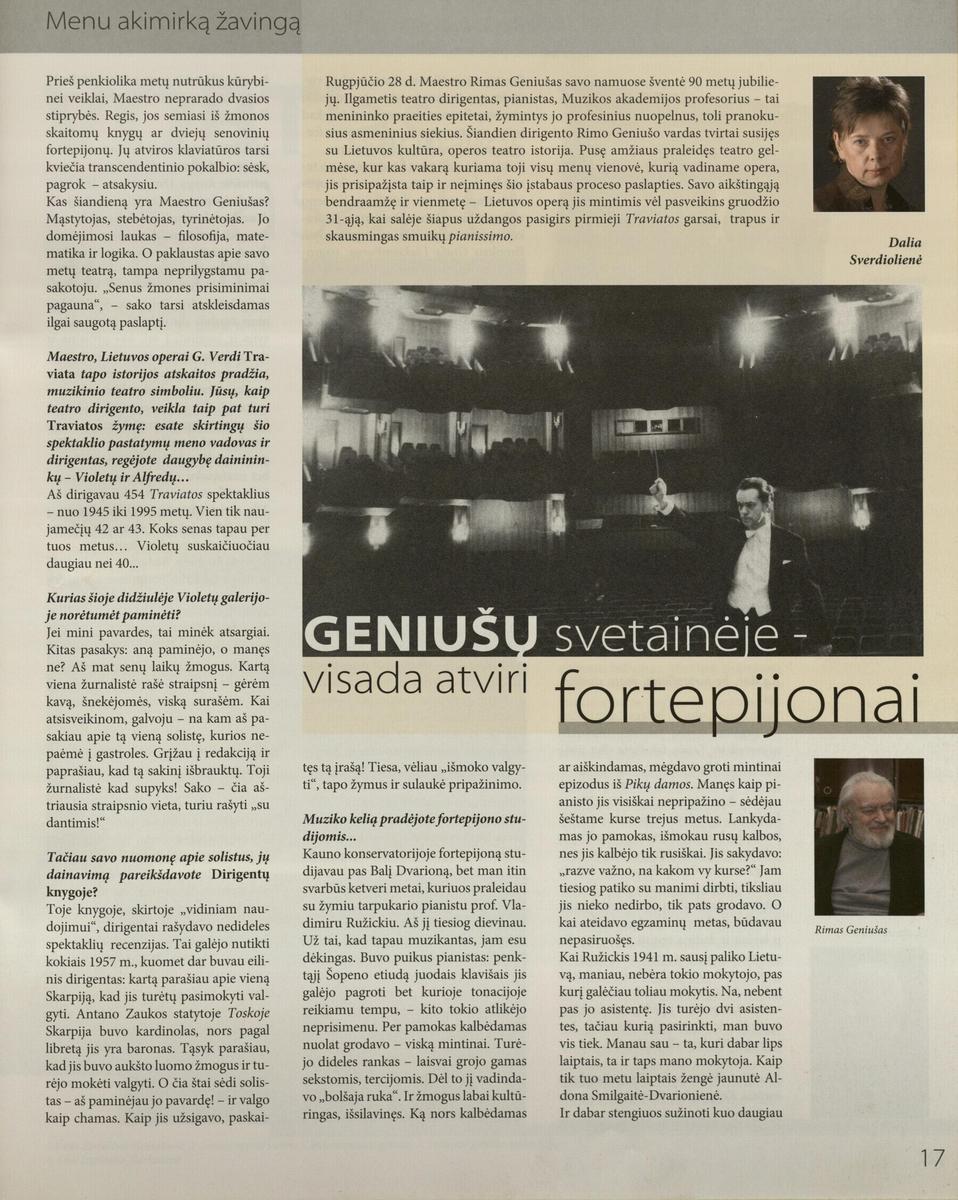 D. Sverdiolienė. Geniušų svetainėje – visada atviri fortepijonai // Bravissimo. – 2010, Nr.7-8, p.17-18.