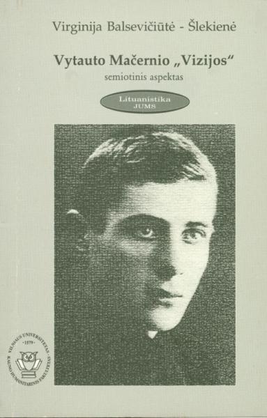 """Vytauto Mačernio """"Vizijos"""": semiotinis aspektas."""
