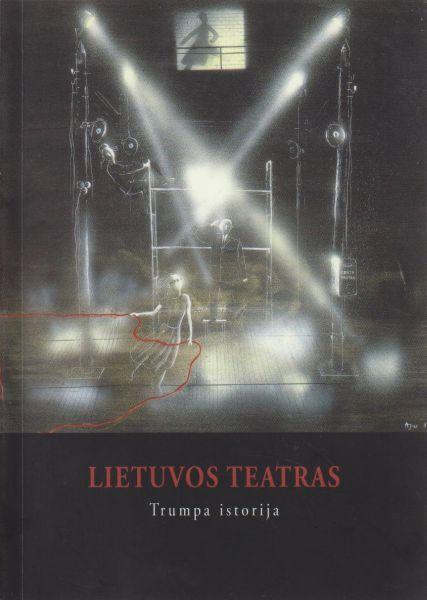 Lietuvos teatras: trumpa istorija.