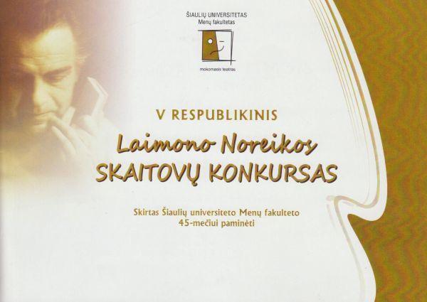 V respublikinis Laimono Noreikos skaitovų konkursas: skirtas Šiaulių universiteto Menų fakulteto 45-mečiui pažymėti [2012 m. lapkričio 27 d].