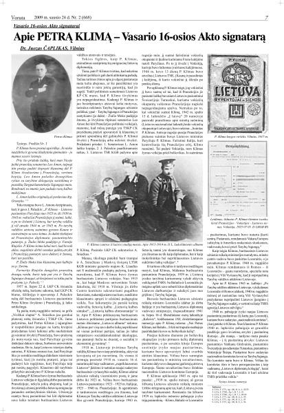 Čaplikas J. Apie Petrą Klimą – Vasario 16-osios Akto signatarą // Voruta. 2009, saus. 10, p. 1, 7; saus. 24, p. 7; vas. 7, p. 7.