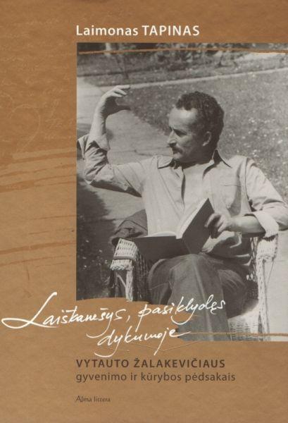 Laiškanešys, pasiklydęs dykumoje: Vytauto Žalakevičiaus gyvenimo ir kūrybos pėdsakais.