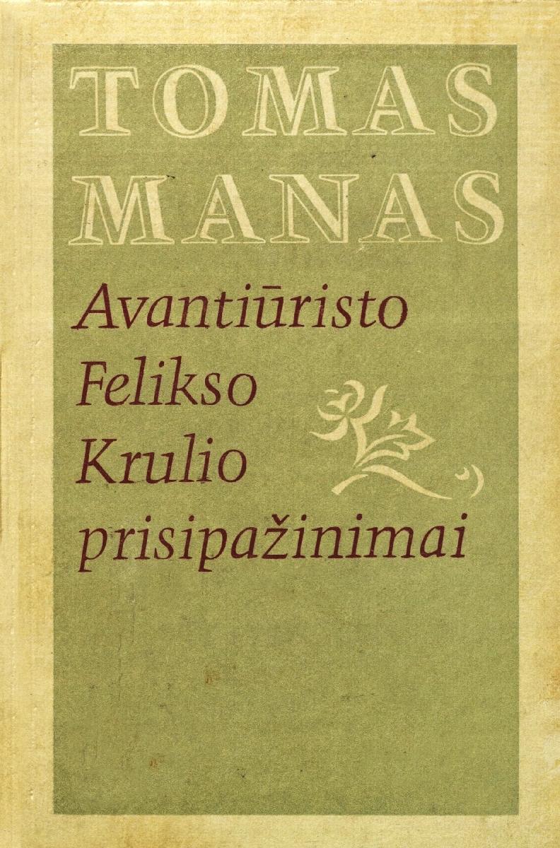 Avantiūristo Felikso Krulio prisipažinimai : memuarai: D.1. Vilnius, 1981.