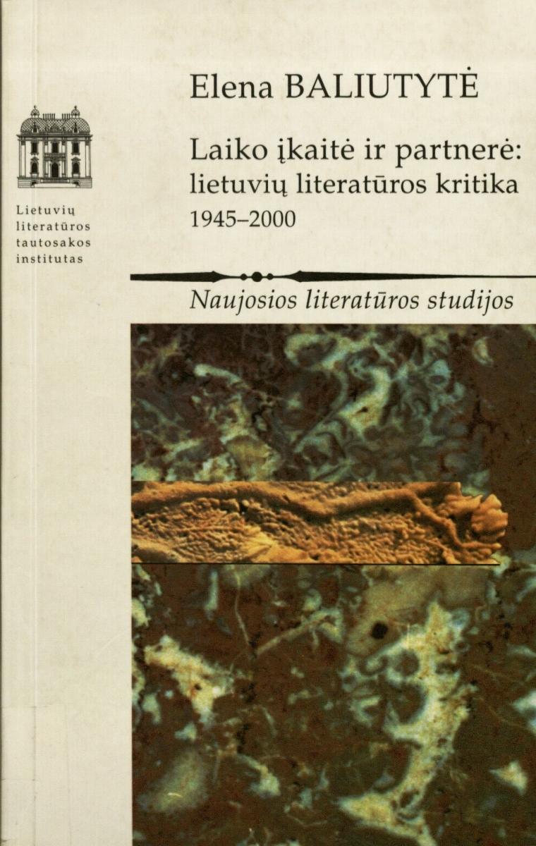 Laiko įkaitė ir partnerė : lietuvių literatūros kritika, 1945-2000. Vilnius, 2002.
