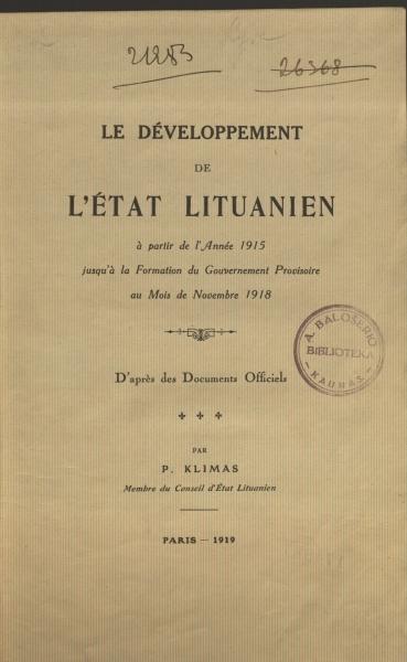 Le développement de l'Etat Lituanien: à partir de l'année 1915 jusqu'à la formation du gouvernement provisoire au mois de novembre 1918: d'après des documents officiels.