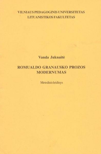 Romualdo Granausko prozos modernumas: metodinis leidinys.