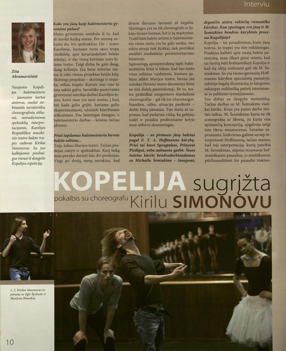 Simonovas K.<em>Kopelija</em> sugrįžta : pokalbis su choreografu Kirilu Simonovu. / [kalbino]Abramavičiūtė Z.// Bravissimo - 2010, Nr. 5-6, p. 10-11.