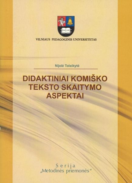 Didaktiniai komiško teksto skaitymo aspektai: mokymo priemonė Lituanistikos fakulteto lietuvių filologijos studentams.