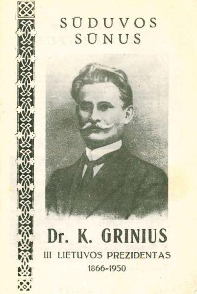 Sūduvos sūnus Dr. K. Grinius III Lietuvos Prezidentas, 1866–1950.