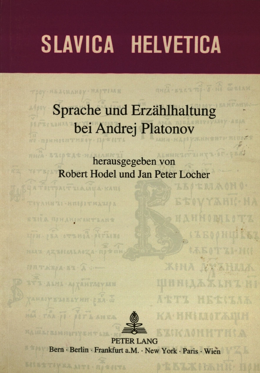 Sprache und Erzahlhaltung bei Andrej Platonov. Bern, 1998.