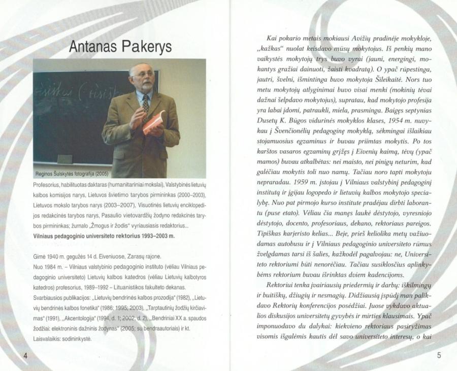 Nenuobodžios didaktikos ir mokslo keliu: proginis leidinys kalbininko Antano Pakerio pedagoginės ir mokslo veiklos 50-mečiui ir gimimo 70-mečiui.