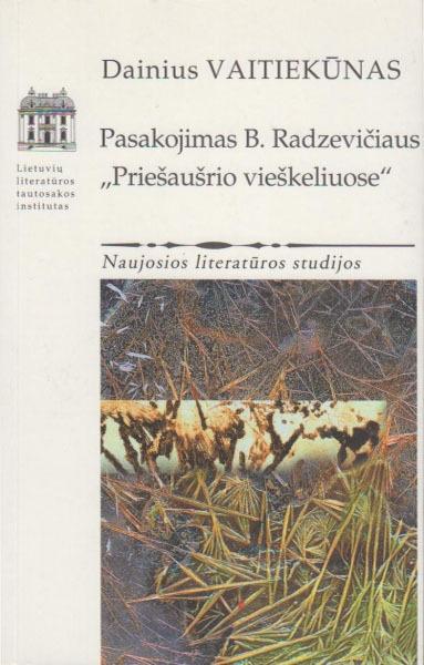 """Pasakojimas Broniaus Radzevičiaus """"Priešaušrio vieškeliuose""""."""
