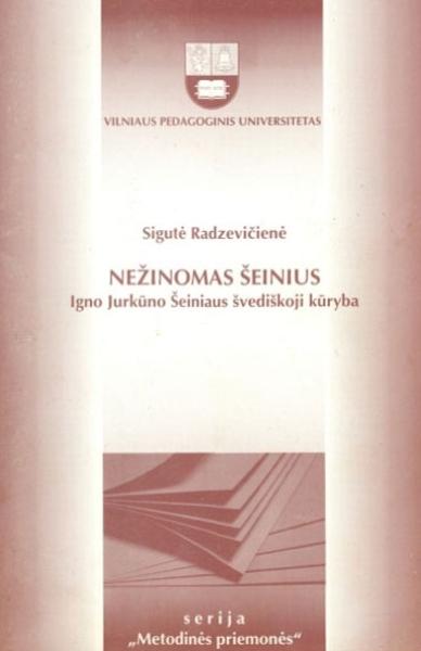 Nežinomas Šeinius: Igno Jurkūno Šeiniaus švediškoji kūryba: mokomoji knyga Lituanistikos fakulteto studentams.