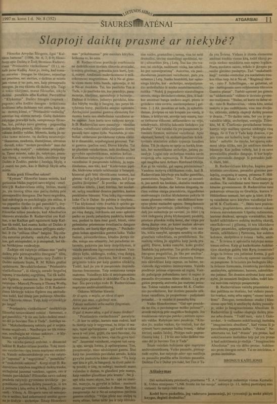 Kašelionis B. Slaptoji daiktų prasmė ar niekybė? // Šiaurės Atėnai. 1997, kovo 1, p. 11.
