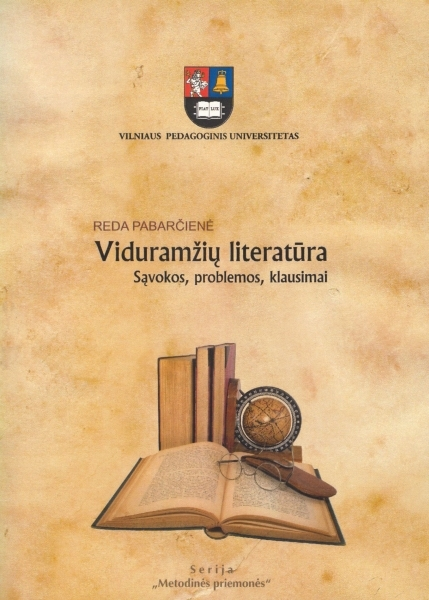 Viduramžių literatūra: sąvokos, problemos, klausimai: metodinė priemonė filologijos studentams.