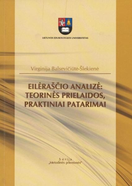 Eilėraščio analizė: teorinės prielaidos, praktiniai patarimai: mokomoji knyga Lituanistikos fakulteto lietuvių filologijos studentams.