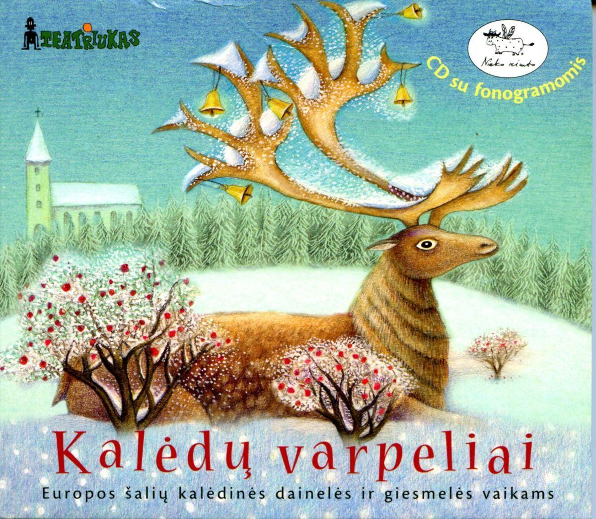 Kalėdų varpeliai: Europos šalių kalėdinės dainelės ir giesmelės vaikams