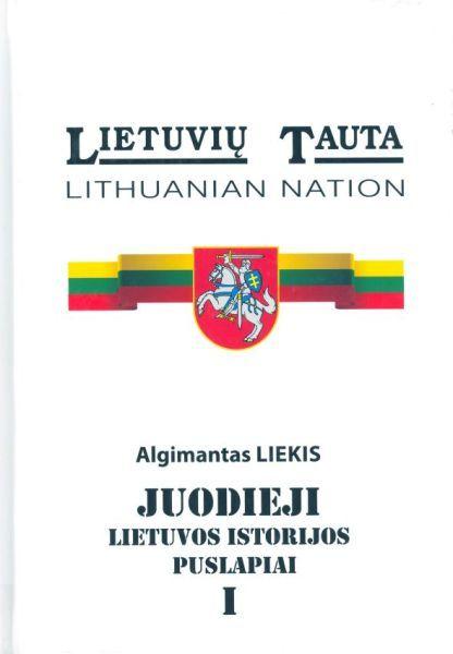Juodieji Lietuvos istorijos puslapiai. T. 1: Lenkų skriaudų lietuviams istorija (iki 1921 m.).