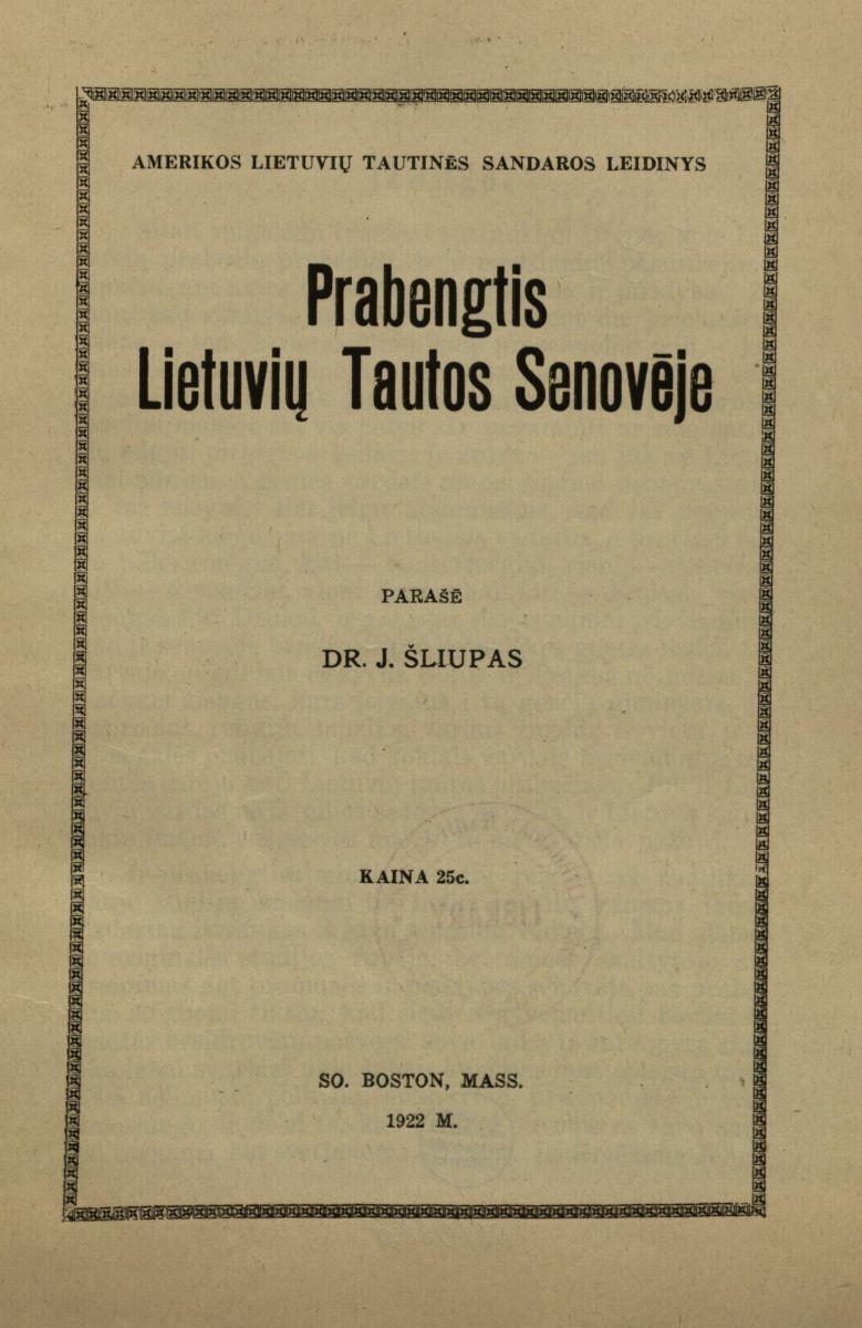 Prabengtis lietuvių tautos senovėje. So. Boston, 1922.