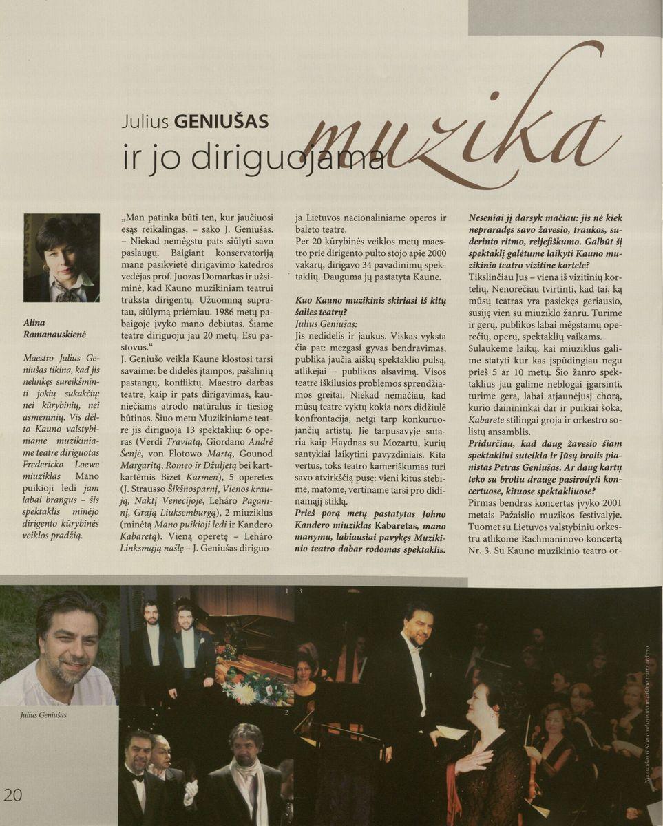 A. Ramanauskienė. Julius Geniušas ir jo diriguojama muzika //  Bravissimo. - 2007 Nr.3 p.20-21