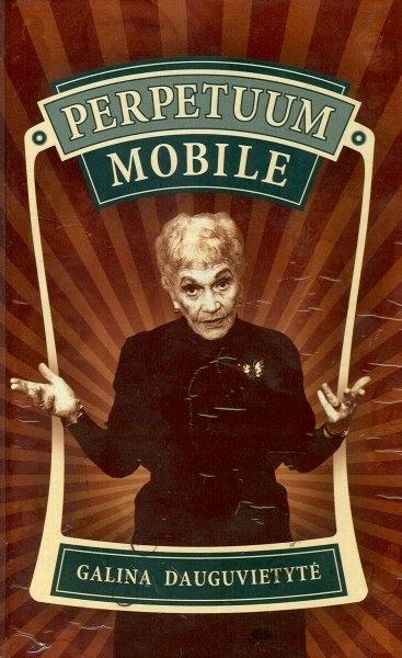 Perpetuum mobile: [atsiminimai].