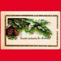 Sveiki sulaukę Šv. Kalėdų! [ 1928?]. Atvirukas